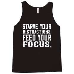 starve your distractions, feed your focus shirt Tank Top | Artistshot