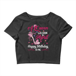 a queen was born in february happy birthday to me Crop Top | Artistshot