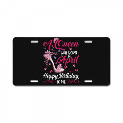 a queen was born in february happy birthday to me License Plate | Artistshot