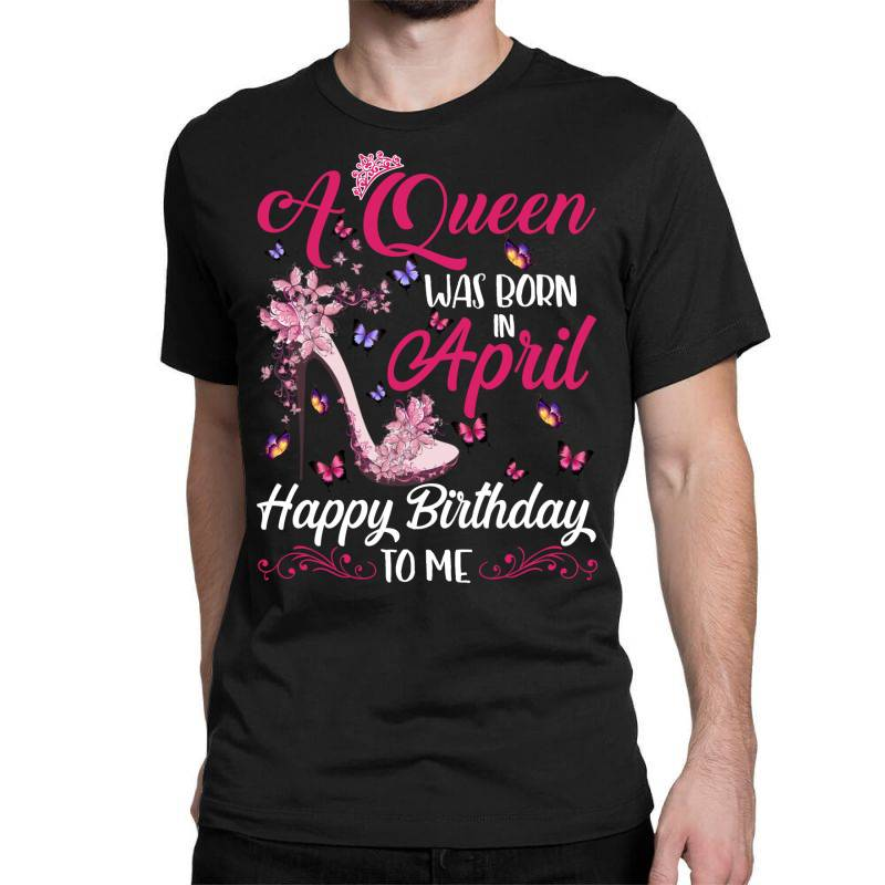A Queen Was Born In February Happy Birthday To Me Classic T-shirt | Artistshot