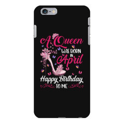 a queen was born in february happy birthday to me iPhone 6 Plus/6s Plus Case | Artistshot