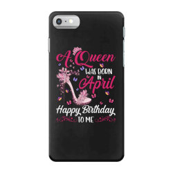 a queen was born in february happy birthday to me iPhone 7 Case | Artistshot