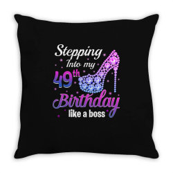 stepping into my 49th birthday like a boss Throw Pillow | Artistshot