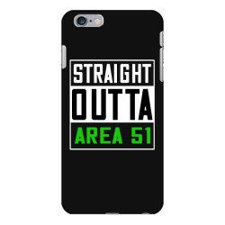 straight outta area 51 shirt iPhone 6 Plus/6s Plus Case   Artistshot