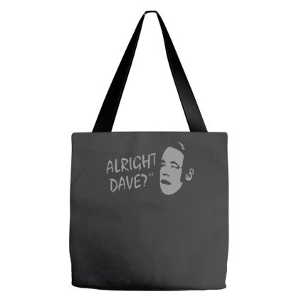Alright Dave Tote Bags Designed By Zak4
