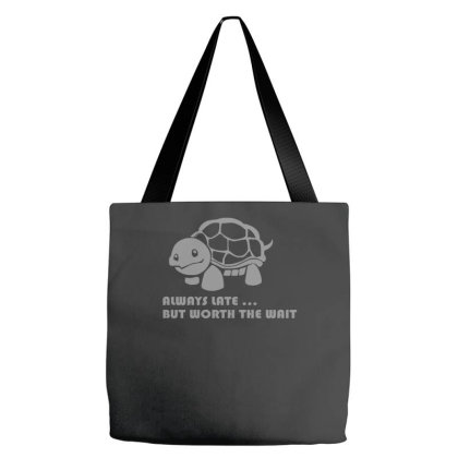 Always Late Worth Wait Funny Turtle Tee Tote Bags Designed By Zak4