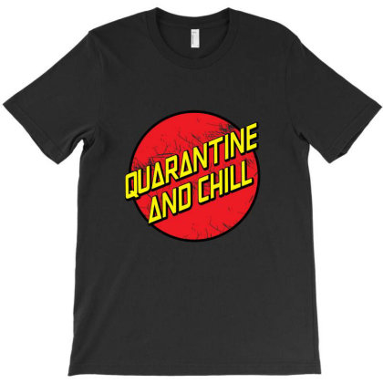 Quarantine And Chill T-shirt Designed By Shirt1na