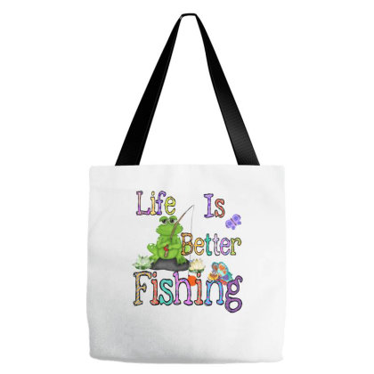 Life Is Better Fishing Tote Bags Designed By Badaudesign