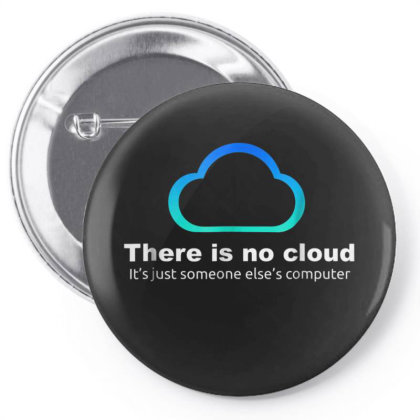 Tech Humor There Is No Cloud Pin-back Button Designed By Mrt90