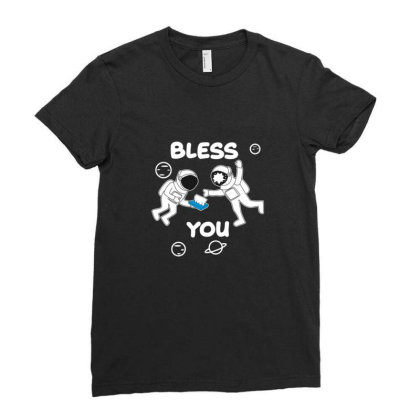 Astronaut Sneeze Bless You Ladies Fitted T-shirt Designed By Sr88