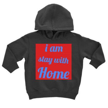 Stay Toddler Hoodie Designed By Vj4170
