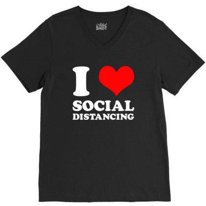 I Love Social Distancing V-neck Tee Designed By Honeysuckle