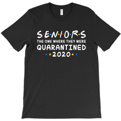 Seniors The One Where They Were Quarantined 2020 T-shirt Designed By Honeysuckle