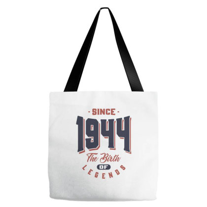 Since 1944 The Birth Of Legends Birthday Gift Tote Bags Designed By Cidolopez