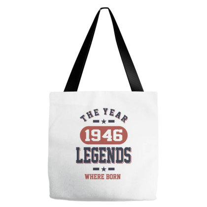 The Year 1946 Legends Where Born Birthday Gift Tote Bags Designed By Cidolopez