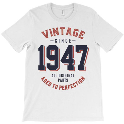 Vintage Since 1947 Birthday Gift T-shirt Designed By Cidolopez