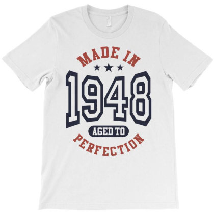 Made In 1948 Aged To Perfection Birthday Gift T-shirt Designed By Cidolopez
