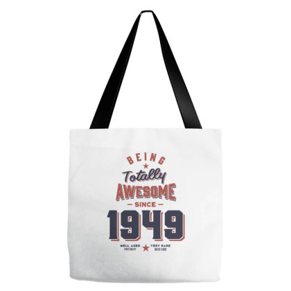 Being Totally Awesome Since 1949 Birthday Gift Tote Bags Designed By Cidolopez