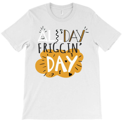 All Day T-shirt Designed By Dirjaart