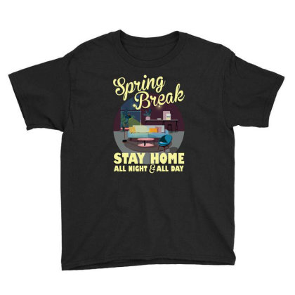 Spring Break Stay Home All Night All Day Youth Tee Designed By Gurkan