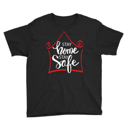 Stay Home Stay Safe For Dark Youth Tee Designed By Gurkan