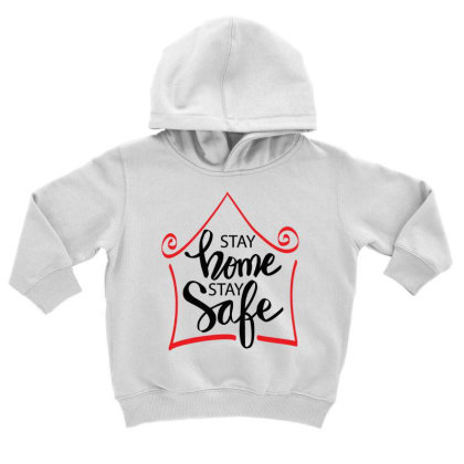 Stay Home Stay Safe For Light Toddler Hoodie Designed By Gurkan