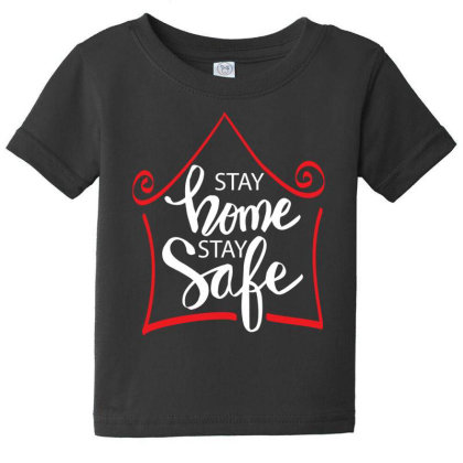 Stay Home Stay Safe For Dark Baby Tee Designed By Gurkan