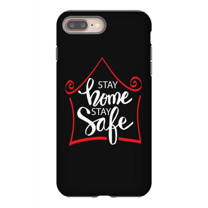 Stay Home Stay Safe For Dark Iphone 8 Plus Case Designed By Gurkan