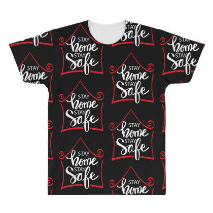 Stay Home Stay Safe For Dark All Over Men's T-shirt Designed By Gurkan