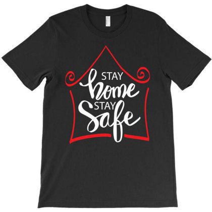 Stay Home Stay Safe For Dark T-shirt Designed By Gurkan
