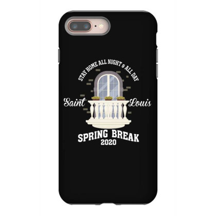 Stay Home All Night All Day 2020 For Dark Iphone 8 Plus Case Designed By Gurkan