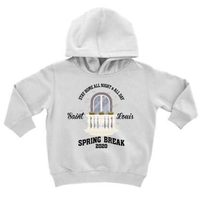 Stay Home All Night All Day 2020 For Light Toddler Hoodie Designed By Gurkan