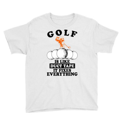 Golf Is Like Duct Tape It Fixes Everything For Light Youth Tee Designed By Gurkan