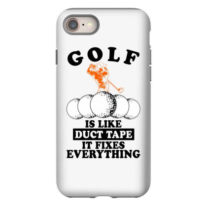 Golf Is Like Duct Tape It Fixes Everything For Light Iphone 8 Case Designed By Gurkan