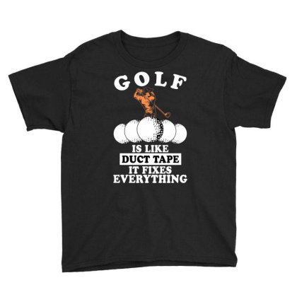 Golf Is Like Duct Tape It Fixes Everything For Dark Youth Tee Designed By Gurkan