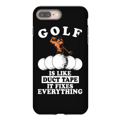 Golf Is Like Duct Tape It Fixes Everything For Dark Iphone 8 Plus Case Designed By Gurkan