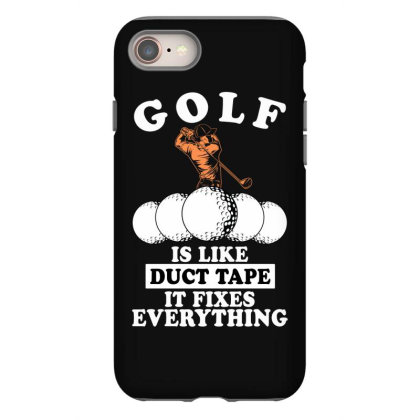 Golf Is Like Duct Tape It Fixes Everything For Dark Iphone 8 Case Designed By Gurkan