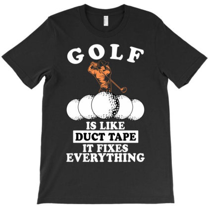 Golf Is Like Duct Tape It Fixes Everything For Dark T-shirt Designed By Gurkan