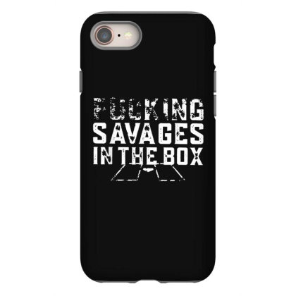 Fucking Savages In That Box Iphone 8 Case Designed By Mrt90
