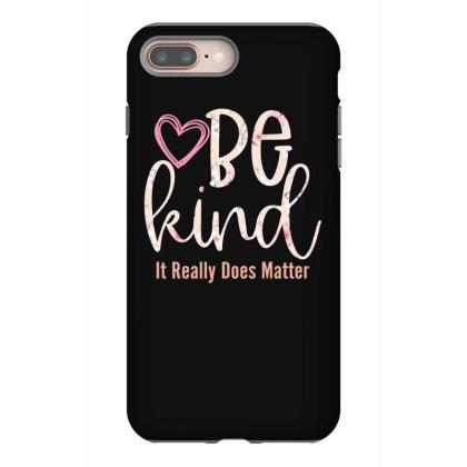 Be Kind Iphone 8 Plus Case Designed By Sengul