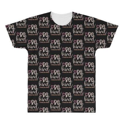 Be Kind All Over Men's T-shirt Designed By Sengul