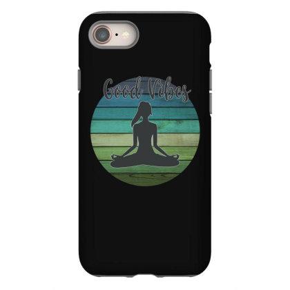 Good Vibes Yoga Iphone 8 Case Designed By Sengul