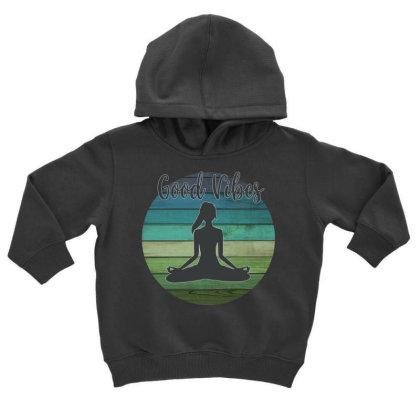 Good Vibes Yoga Toddler Hoodie Designed By Sengul
