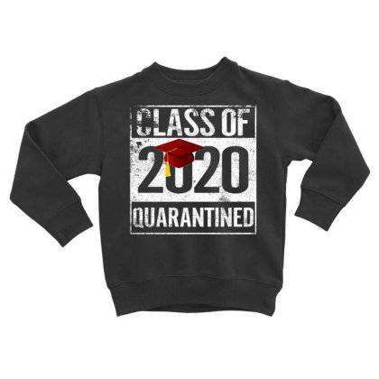 Class Of 2020 Quarantined For Dark Toddler Sweatshirt Designed By Sengul