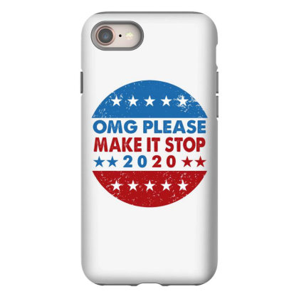 Omg Please Make It Stop 2020 Shirt Iphone 8 Case Designed By Faical