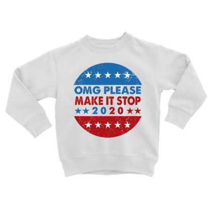 Omg Please Make It Stop 2020 Shirt Toddler Sweatshirt Designed By Faical