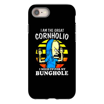 I Am The Great Cornholio I Need Tp For My Bunghole Iphone 8 Case Designed By Starks