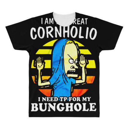 I Am The Great Cornholio I Need Tp For My Bunghole All Over Men's T-shirt Designed By Starks