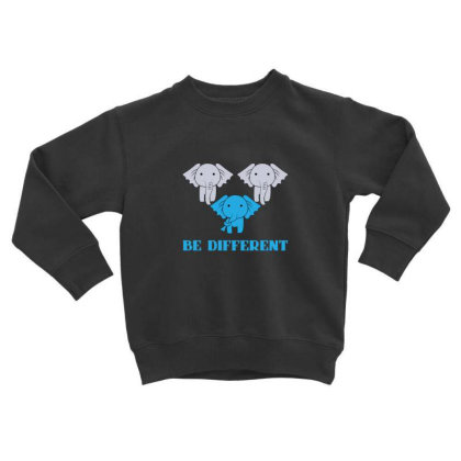 Elephant Be Different Toddler Sweatshirt Designed By Sr88