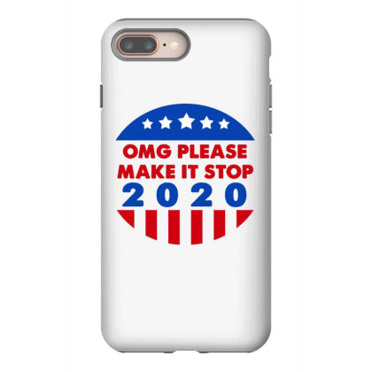 Omg Please Make It Stop 2020 Iphone 8 Plus Case Designed By Faical